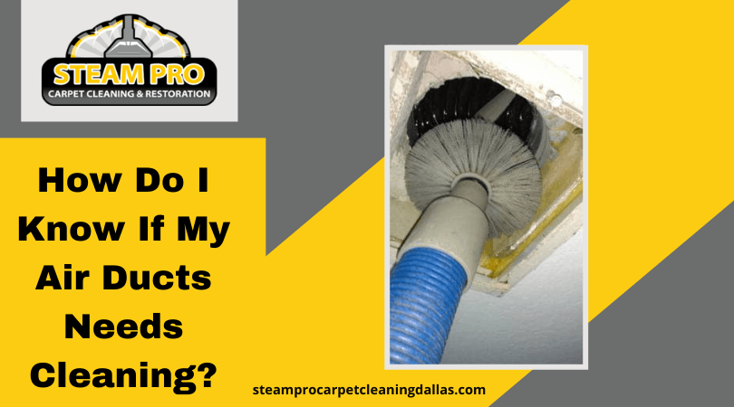 How Do I Know If My Air Duct Needs Cleaning